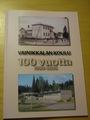 Hilkka Keskisaaren kirja: Vainikkalan koulu 100 vuotta 1906 - 2006.
